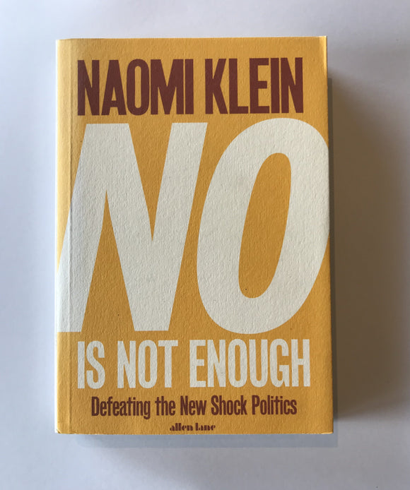 Klein, Naomi - No is Not Enough: Defeating the New Shock Politics