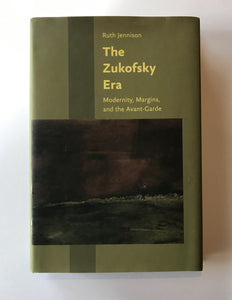 Jennison, Ruth - The Zukofsky Era: Modernity, Margins, and the Avant-Garde