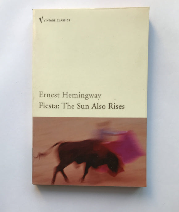 Hemingway, Ernest - Fiesta: The Sun Also Rises