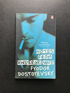 Dostoevsky, Fyodor -Notes From the Underground