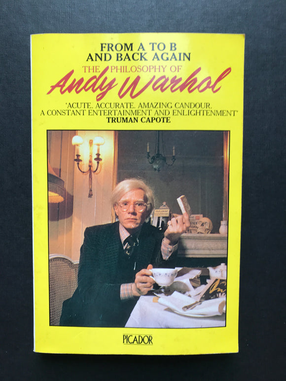 Warhol, Andy -The Philosophy of Andy Warhol, From A to B & Back Again