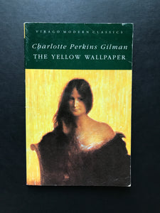 Gilman, Charlotte Perkins -The Yellow Wallpaper