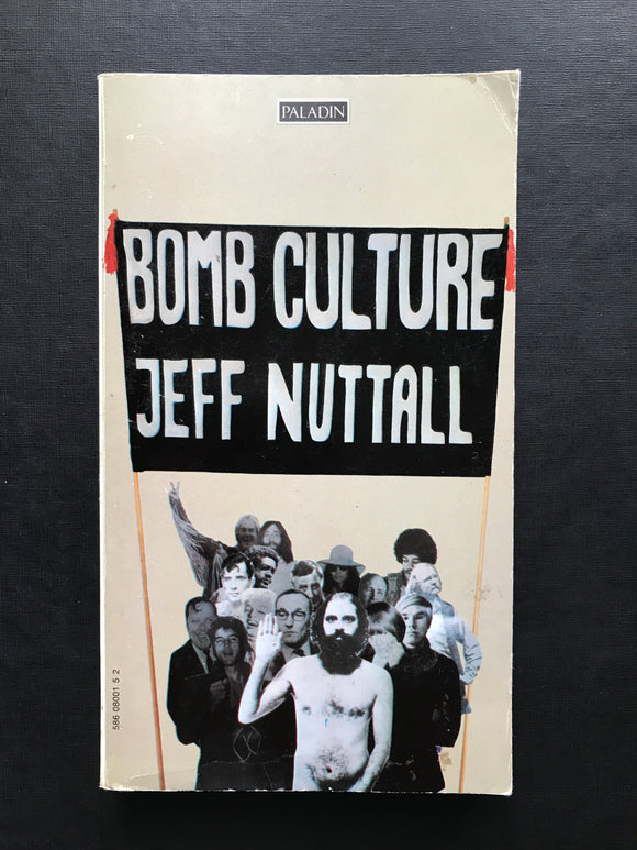 Nuttall, Jeff -Bomb Culture
