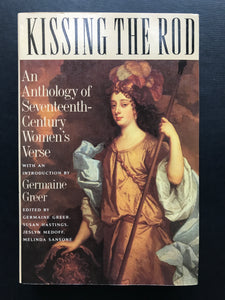Greer, Germaine [Ed.] -Kissing the Rod