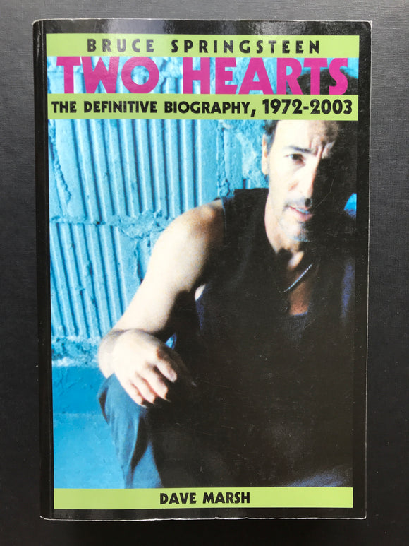 Marsh, Dave -Bruce Springsteen, Two Hearts, The Definitive Biography 1972-2003
