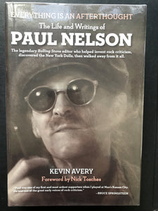 Avery, Kevin -Everything is an Afterthought, The Life and Writings of Paul Nelson