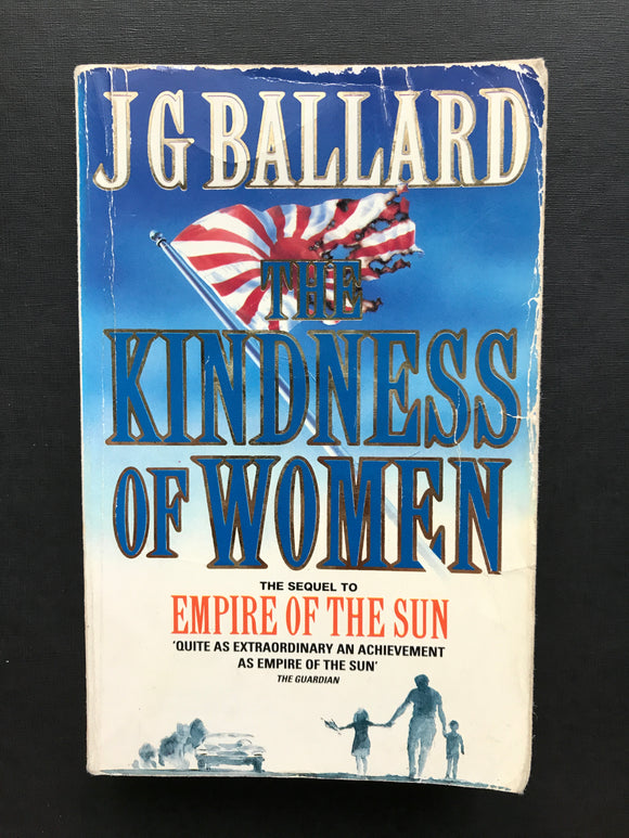 Ballard, J. G. -Kindness of Women (The Sequel to Empire of the Sun)