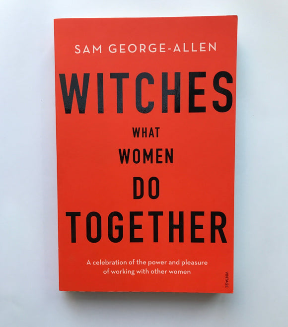 George-Allen, Sam - Witches: What Women Do Together