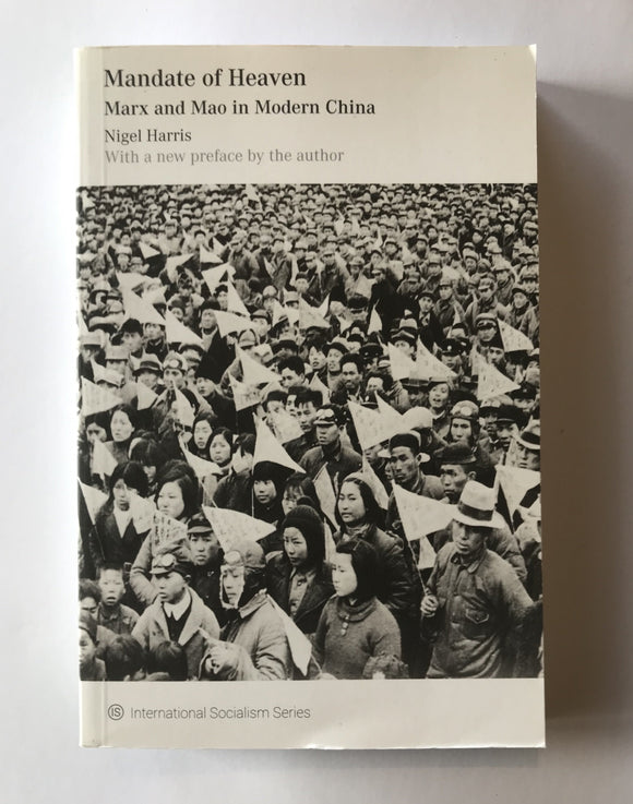 Harris, Nigel - Mandate of Heaven: Marx and Mao in Modern China