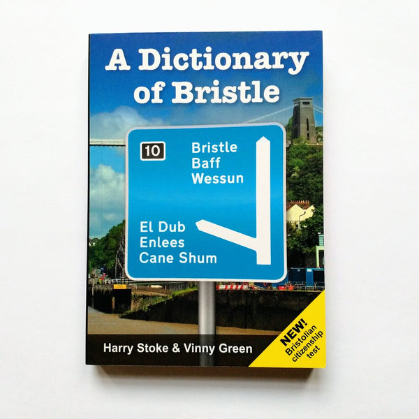 A Dictonary of Bristle by Harry Stoke & Vinny Green
