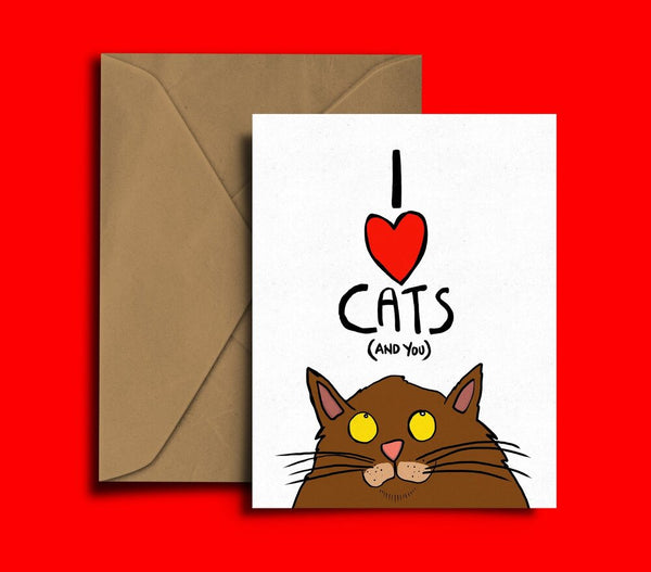 I love Cats and You Card