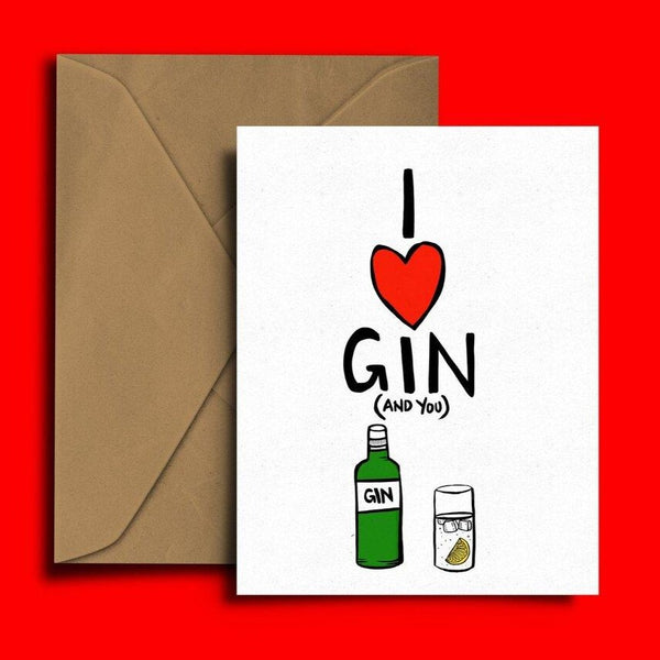 I love Gin and You Card