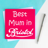 Best Mum in Bristol Greetings Card