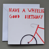 Have a Wheelie Good Birthday Card