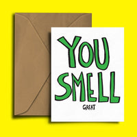 YOU SMELL Great Card