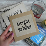 Alright Me Babber Embroidered Card