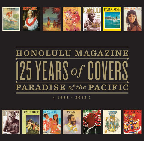 Honolulu Magazine and Paradise of the Pacific: 125 Years of Covers