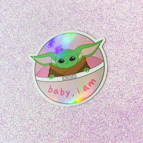 Baby, I Am - Holographic Sticker - Alien Decal