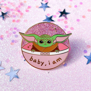 Baby, I Am - Enamel Pin - Travartsy