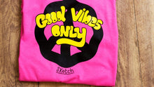 Load image into Gallery viewer, GOOD VIBES ONLY T-SHIRT