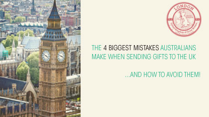 THE 4 BIGGEST MISTAKES AUSTRALIANS MAKE WHEN SENDING GIFTS TO THE UK AND HOW TO AVOID THEM!
