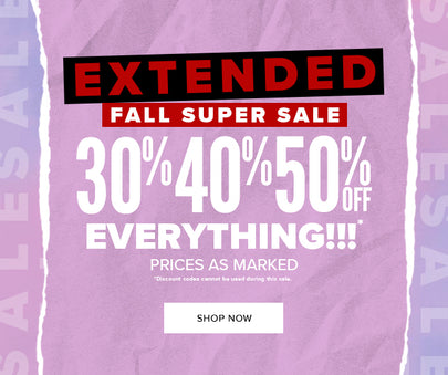 EXTENDED FALL SUPER SALE
