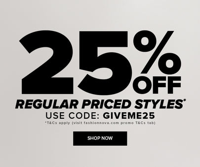 25% OFF REGULAR PRICED STYLES