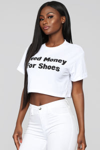 Need Money For Shoes Top - White