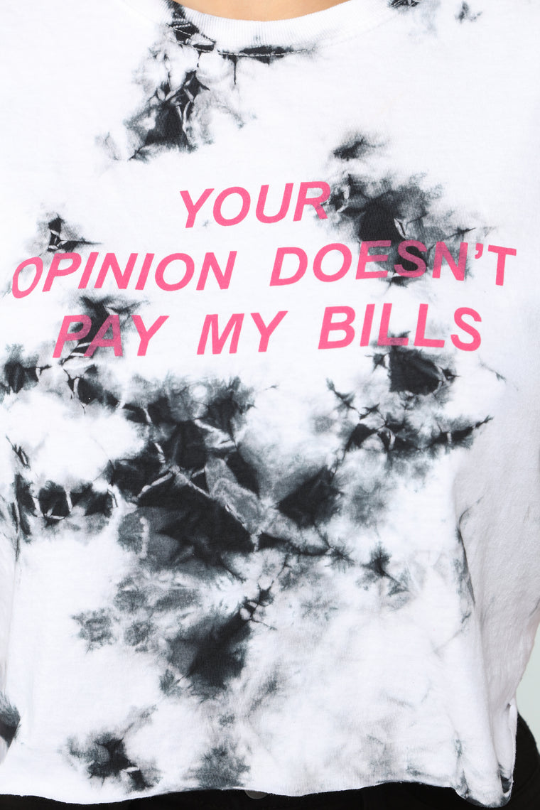 Your Opinion Doesn't Pay My Bills Top - White/Black