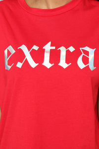 Trying To Be Extra Tee - Red