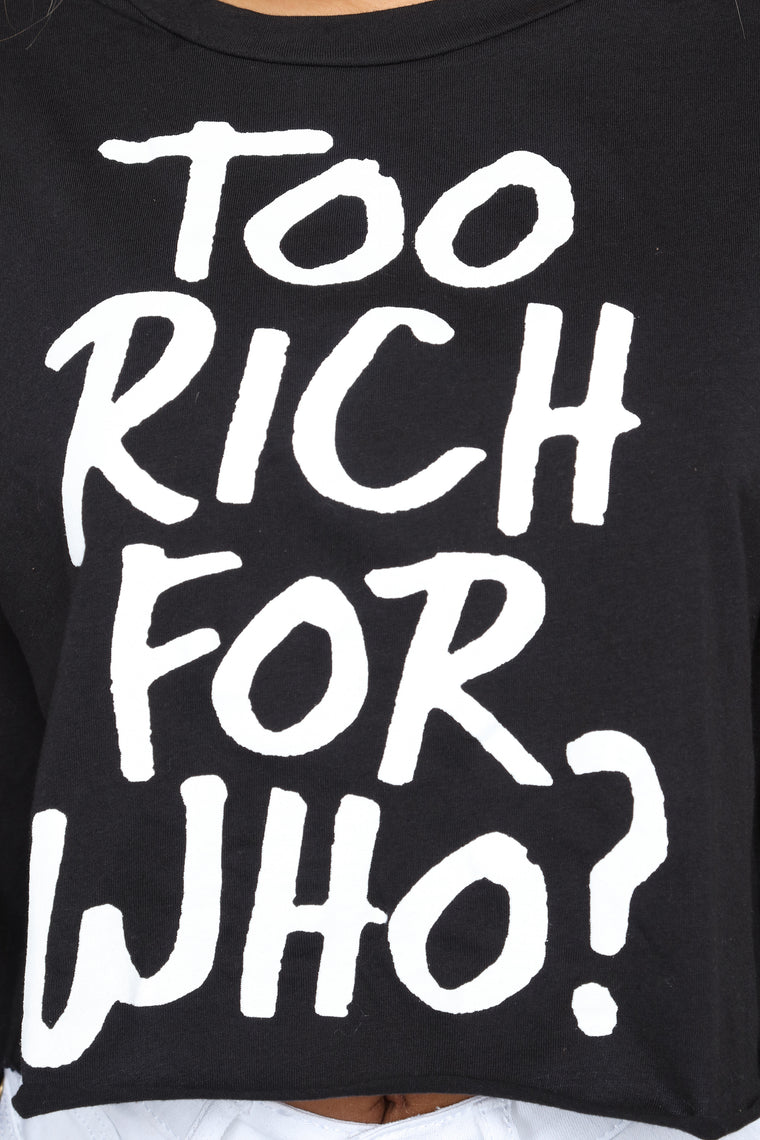 Too Rich For Who Tee - Black