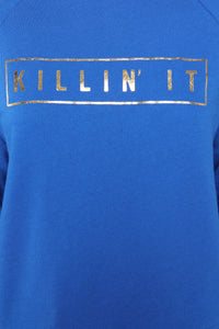 You Are Killing It Sweatshirt - Royal/Combo