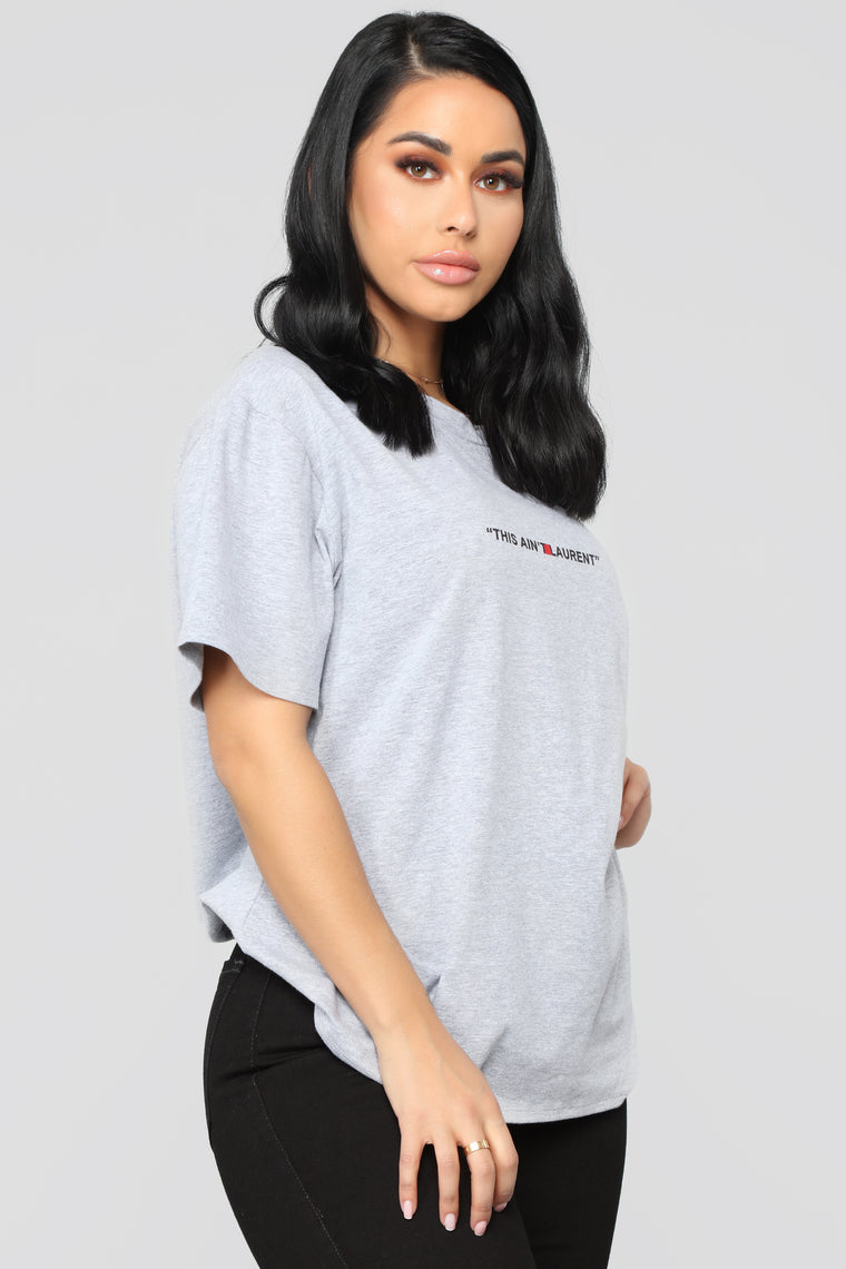 This Ain't Laurent Top - Heather Grey