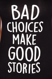 Bad Choices Make Good Stories Tank Top - Black Angle 2