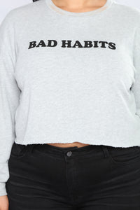 Bad Habits Sweatshirt II - Grey