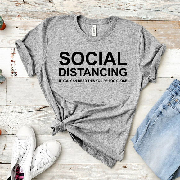 2020 Social Distancing Shirt If You Can Read This You're Too Close T-shirt Funny Social Distancing Shirts Unsex Quarantine Tee