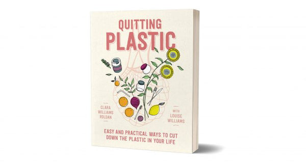 Quitting Plastic by Clara Williams Roldan