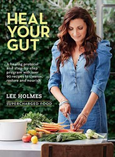 Heal Your Gut: Supercharged Food by Lee Holmes Book