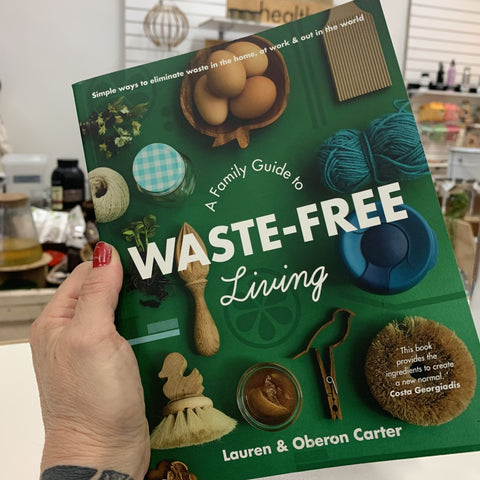 A Family Guide to Waste-Free Living Book by Lauren & Oberon Carter