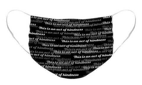 This is an act of kindness allover print face mask