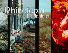 Cover of Rhinotopia(r) Beginnings with partial images of 4 rhino paintings