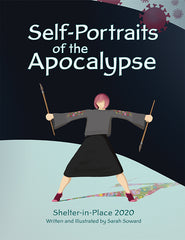 Cover of Self-Portraits of the Apocalypse by Sarah Soward with a cartoon style drawing of the artist wielding paintbrushes to sort of hold back the coronavirus.