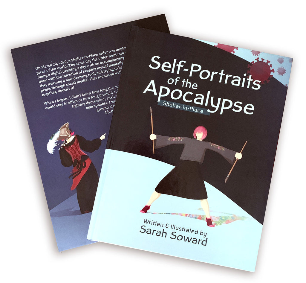 Self-Portraits of the Apocalypse: Shelter-in-Place, Written and Illustrated by Sarah Soward