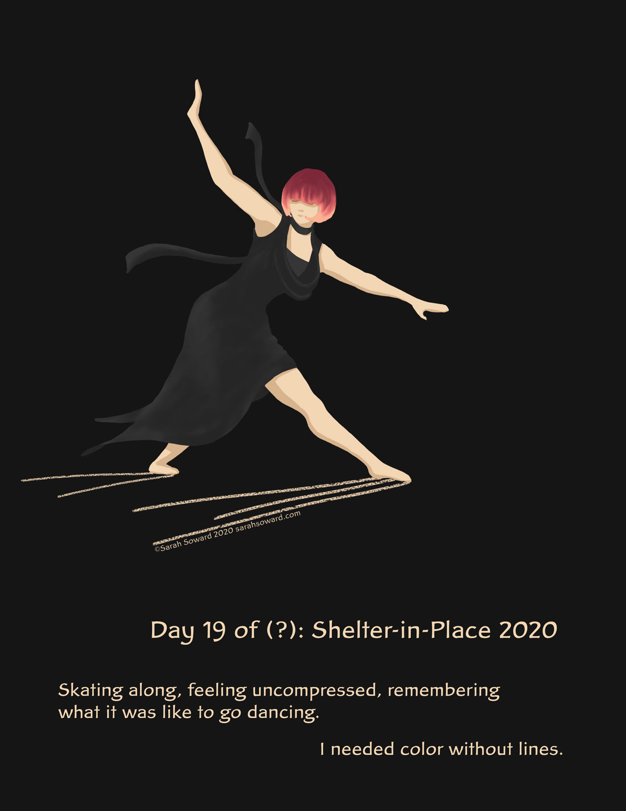 Image of a woman in a black dress dancing against a black background. The text on the image reads, Skating along, feeling uncompressed, remembering what it was like to go dancing. I needed color without lines.