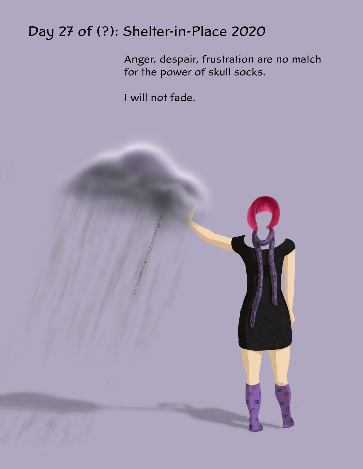 Image of a woman without a face holding back a storm cloud with one hand. The text reads, Anger, despair, frustration are no match for the power of skull socks.   I will not fade.