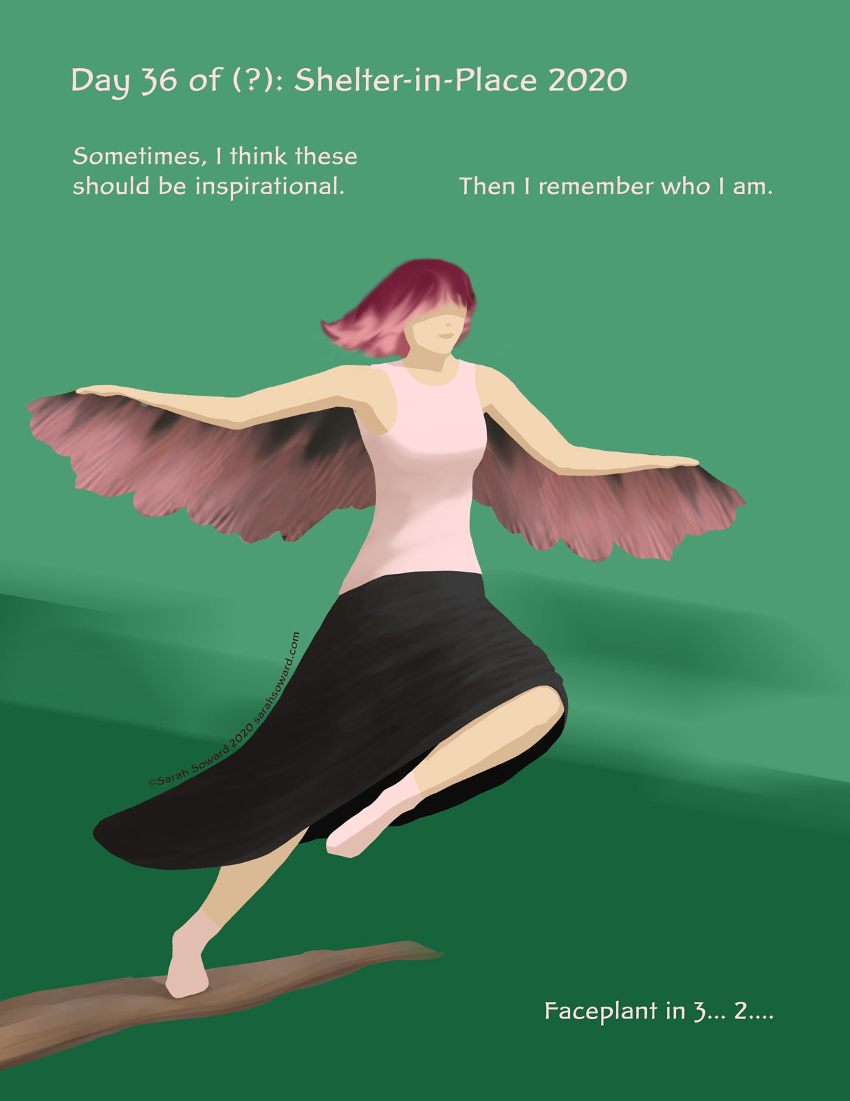 Woman morphed into a bit of a bird, sort of, about to take flight from a branch. The text on the image reads  Sometimes, I think these should be inspirational. Then I remember who I am. Faceplant in 3... 2....
