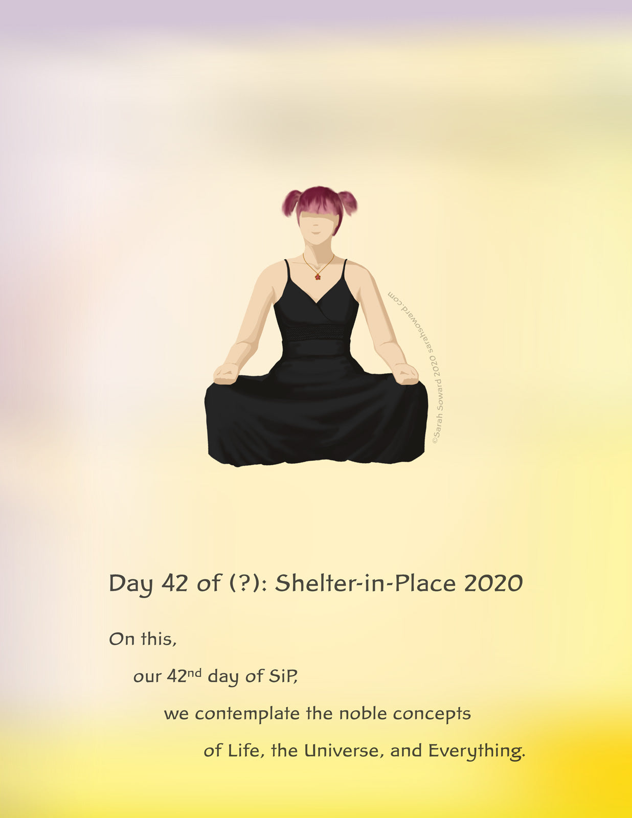A woman in a black dress sits cross-legged, seeming to float. She has pigtails. The text on the image reads  On this,  our 42nd day of SiP,  we contemplate the noble concepts of Life, the Universe, and Everything.