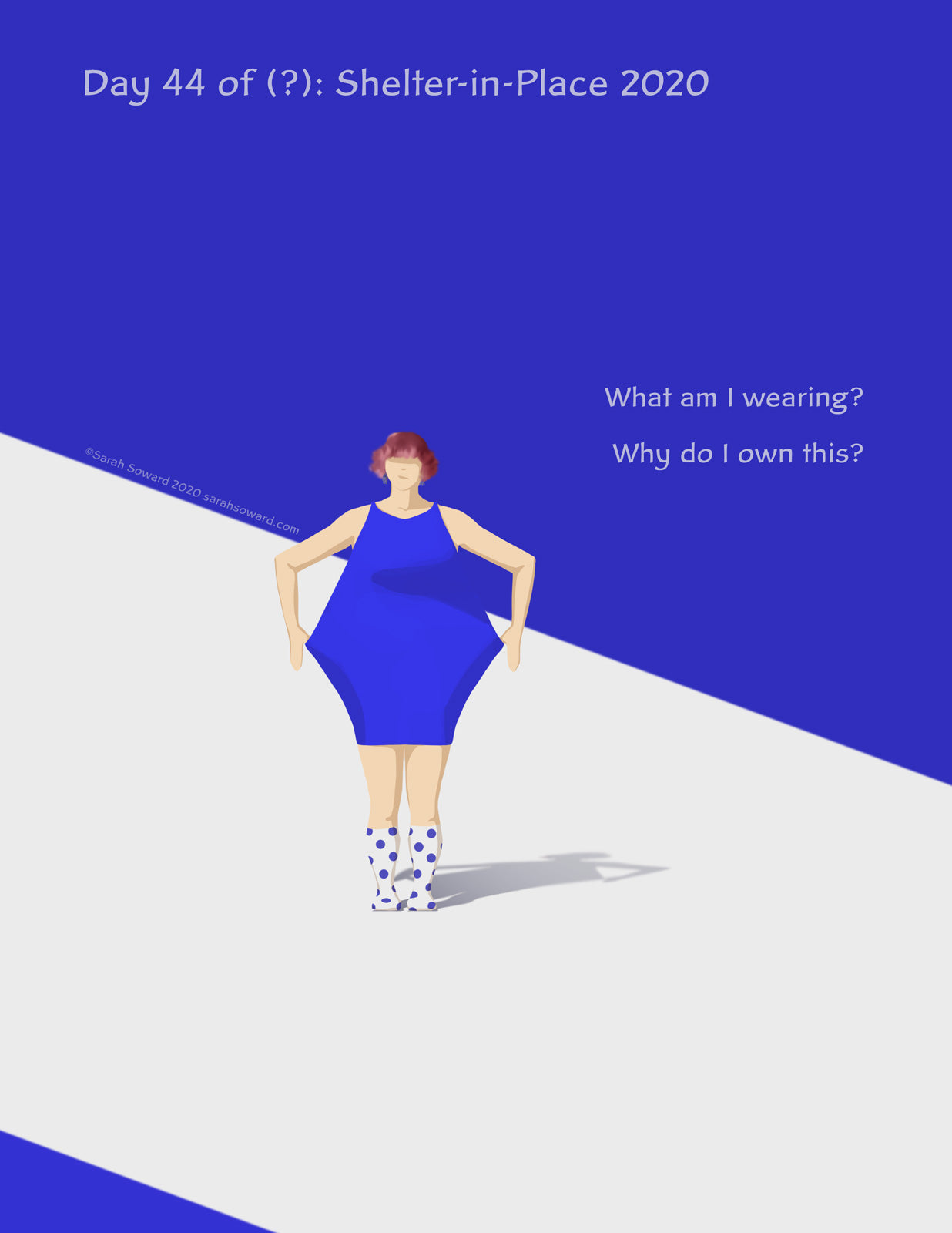 A confused and possibly disgruntled looking woman stands with her hands holding out the sides of her dress. It's oddly shaped like a kite. Her socks have polka dots on them. The text on the image reads  What am I wearing? Why do I own this?