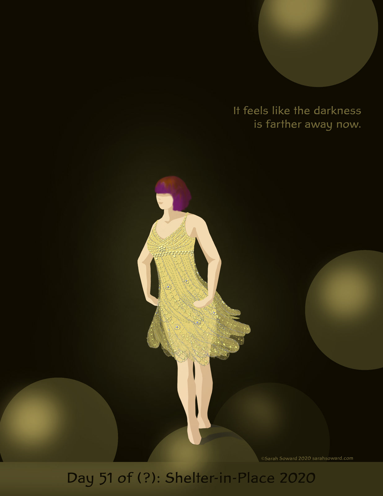 A woman moves, her sparkling golden dress swirling around her. She might be dancing. She's glowing in and with her dress. She's coming out of darkness, riding a giant golden bubble. The text on the image reads  It feels like the darkness is farther away now.