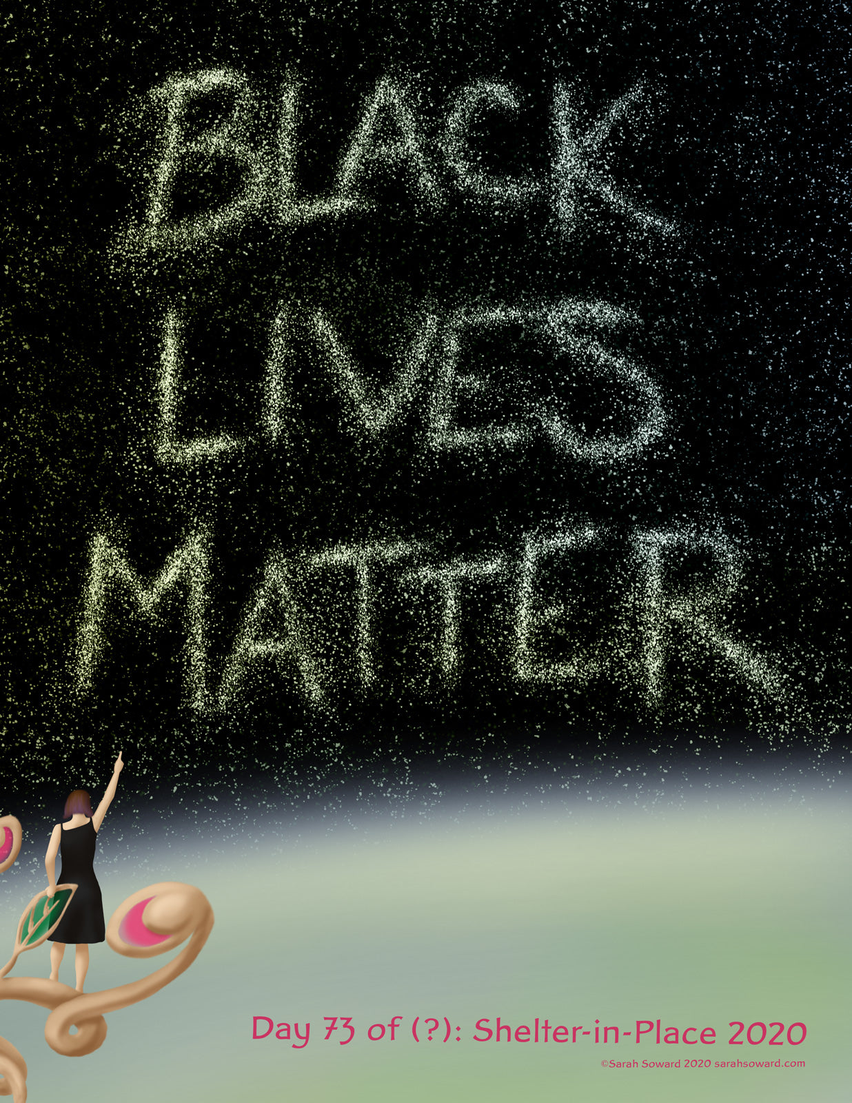 The text reads, BLACK LIVES MATTER. Yeah, there's a woman the foreground pointing at the words written with stars in the night sky. But this is bigger than her. BLACK LIVES MATTER.